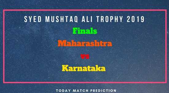 Maharashtra vs Karnataka Syed Mustaq Ali Trophy Finals - Today Match Prediction