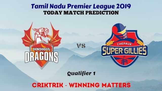 dgd vs csg qualifier1 - TNPL 2019 - DGD vs CSG, Qualifier 1 Today Match Prediction Tips