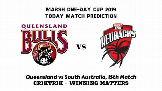 ql vs saus 15th match prediction - Queensland vs South Australia, 15th Match Prediction - Marsh One-Day Cup 2019