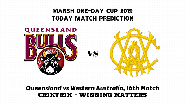 ql vs wa 16th match prediction - Queensland vs Western Australia, 16th Match Prediction - Marsh One-Day Cup 2019